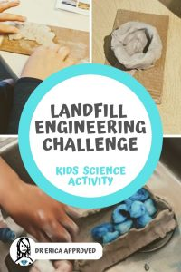 Image collage of three images and the title Landfill Engineering Challenge, Kids Science Activity, Approved by Dr. Erica. Images show a student using clay to begin making a landfill, a clay landfill that looks similar to a cup, and a student filling their clay landfill in a sink with dyed cotton balls. This is used to test if the landfill is leakproof