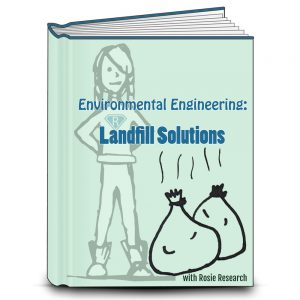 Light green book cover that reads Environmental Engineering: Landfill solutions. Image of Rosie Research Science girl logo and two stinky trash bags