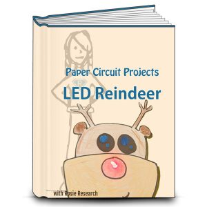 book cover with an image of a light up paper circuit rudolph the red nosed reindeer and the text Paper Circuit Projects, LED Reindeer