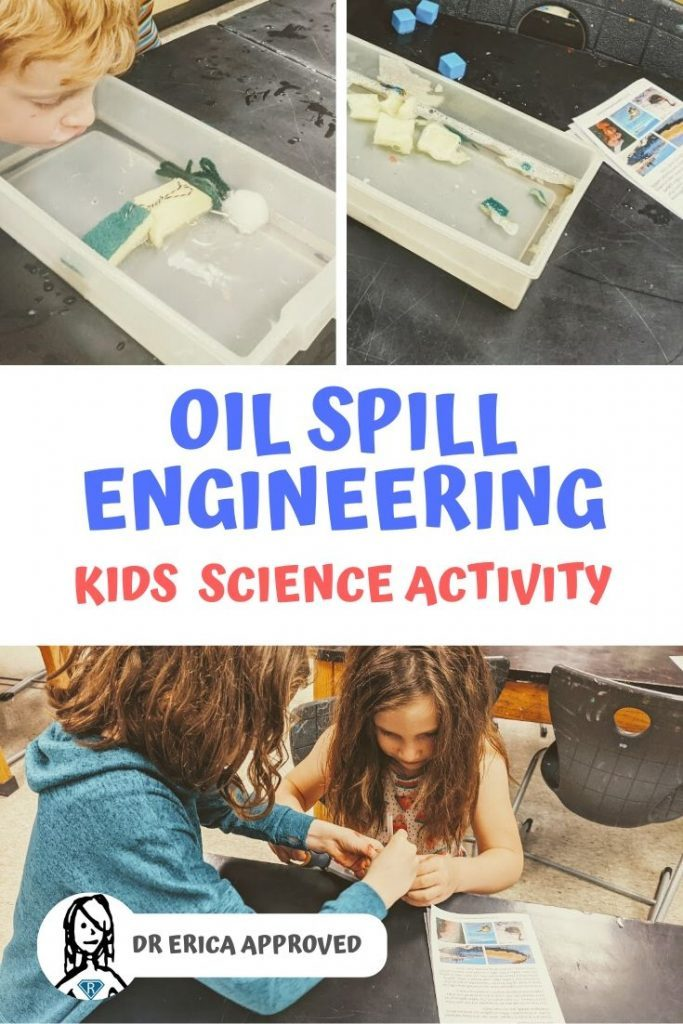Image with the text Oil Spill Engineering Kids Science Activity, Approved by Dr Erica written. Three images to create a collage. one image is of a student watching the oil spill boom they created in action, and seeing if it protected the beach in their bin. One image is of a different oil boom created. The last image is of two girls working together with the oil spill engineering lab book present